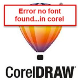 Khắc phục lỗi No Fonts were found…trong CorelDraw